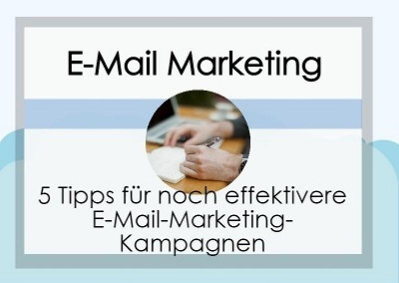 5 Tipps für effektive E-Mail-Marketing-Kampagnen